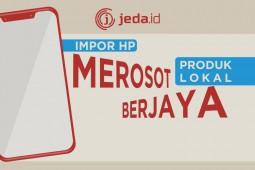 Impor HP Merosot, Produk Lokal Berjaya